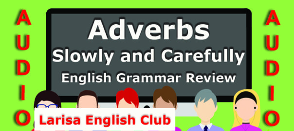 Adverbs Slowly and Carefully Grammar Review Audio