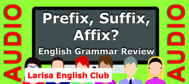 Prefix, Suffix, Affix Grammar Review Worksheets Audio