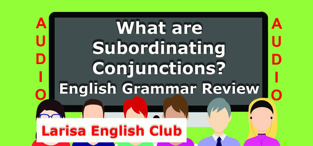 What are Subordinating Conjunctions Audio
