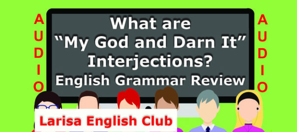 "What are ""My God and Darn It"" Interjections Audio"