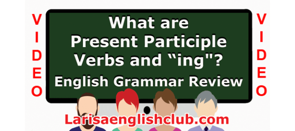 LEC What are Present Participle Verbs and ing