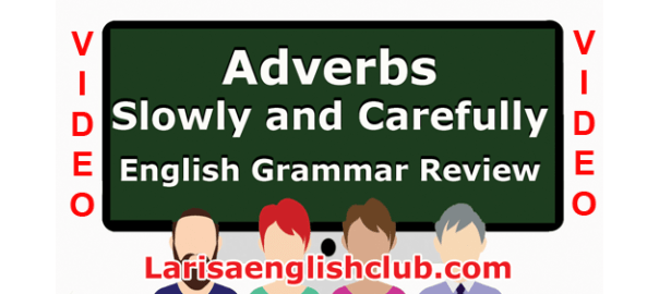 LEC Adverbs Slowly and Carefully