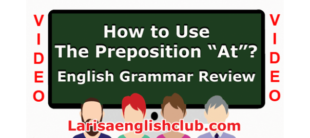 LEC How to use the Preposition At