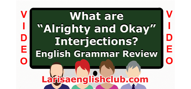 LEC What are Alrighty and Okay Interjections
