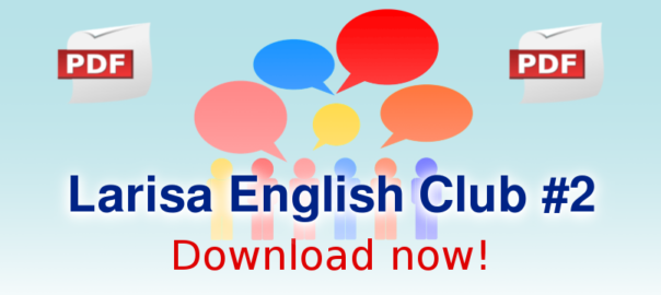 Larisa English Club # 2. Download pdf version.