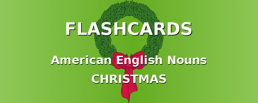 American English Flashcards. Nouns with Christmas.