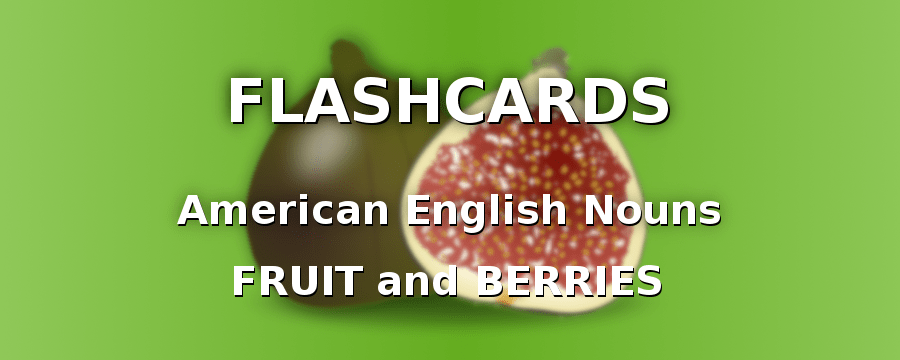 American English Nouns with Fruit and Berries
