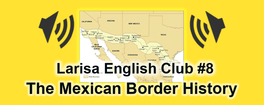 The Mexican Border History