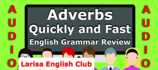 Adverbs Quickly and Fast Grammar Review Audio