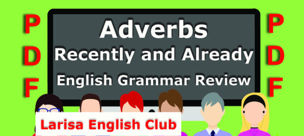 Adverbs Recently and Already Grammar Review PDF