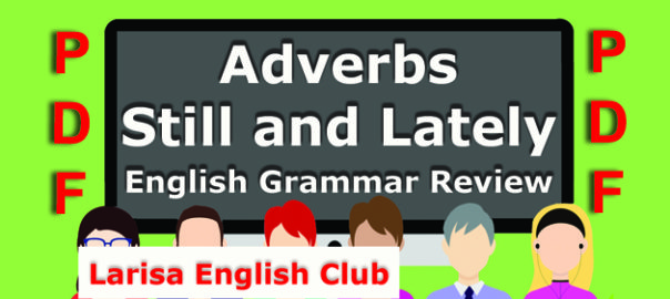 Adverbs Still and Lately Grammar Review PDF