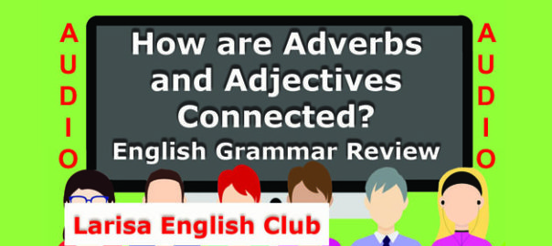 How are Adverbs and Adjectives Connected_Audio