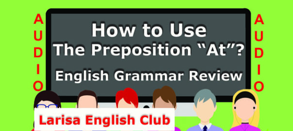 How to Use The Preposition _At Audio