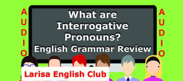 What are Interrogative Pronouns Audio