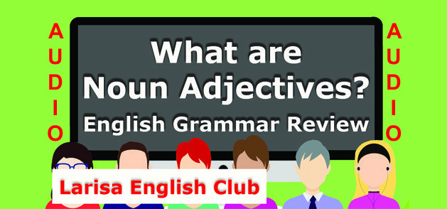 What are Noun Adjectives Audio