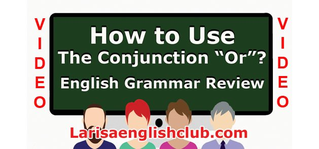 LEC How to Use Conjunctions Or