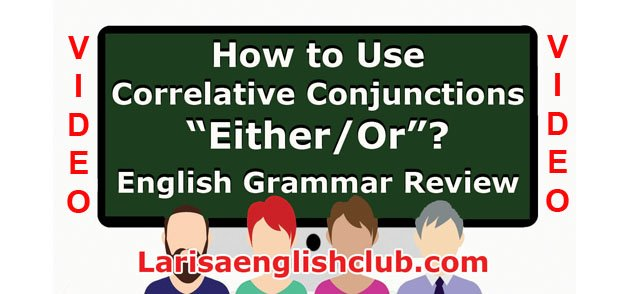 LEC How to Use Correlative Conjunctions Either_Or