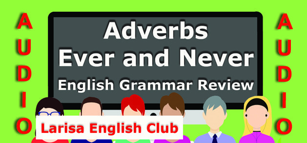 Adverbs Ever and Never Grammar Review Audio